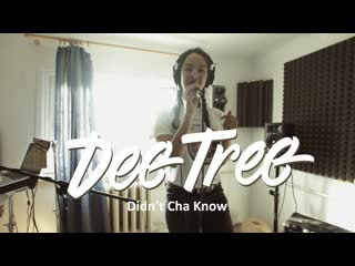 Dee tree \ snatched \ didn't cha know