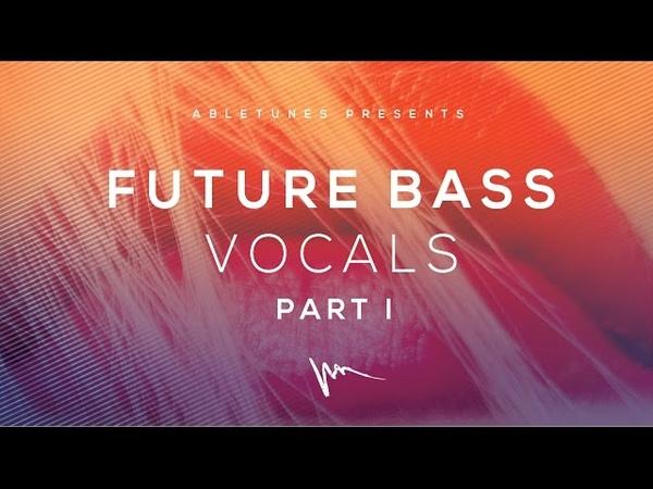 Future Bass Vocals Part I Sample Pack