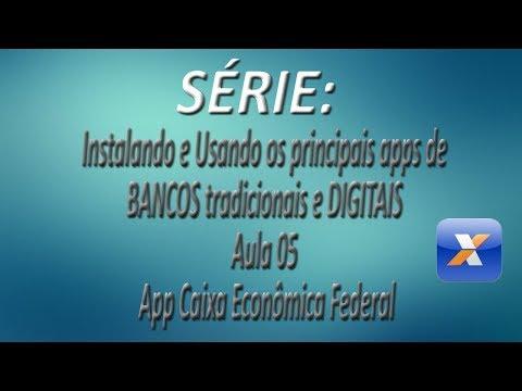 Série - Instalando e Usando os apps de BANCOS tradicionais e DIGITAIS |Aula 05| App Caixa E Federal