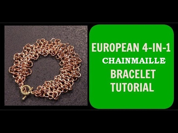 EUROPEAN 4 IN 1 MODIFIED CHAINMAILLE BRACELET TUTORIAL