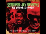 Screamin' Jay Hawkins - The Singles Collection (Not Now Music) Full Album