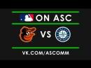 MLB Orioles VS Mariners