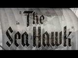 Морской ястреб - THE SEA HAWK (1940)