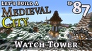How To Build A Medieval City :: E87 :: Watch Tower :: Minecraft :: Z One N Only