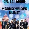 23/11 - MARKSCHEIDER KUNST @ MOD Club