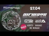 Open Space by Anna Lee, Guest - Airwave @ Forsage, Kiev (27.04.2018)