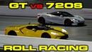 2018 Ford GT vs McLaren 720S 1/4 Mile Roll Racing