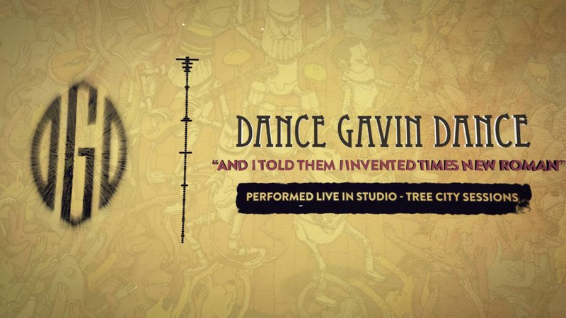 Dance Gavin Dance - And I Told Them I Invented Times New Roman (Tree City Sessions)
