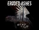 Eroded Ashes - Set Ablaze