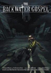 Захолустная проповедь / The Backwater Gospel (2011)