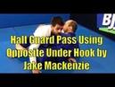 Half Guard Pass Using Opposite Under Hook by Jake Mackenzie