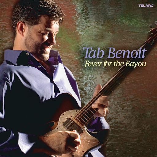 Tab Benoit альбом Fever For The Bayou