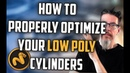 How To Properly Optimize Your Low Poly Cylinders