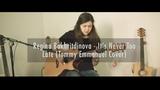 Regina Bakhritdinova - It's Never Too Late (Tommy Emmanuel Cover)