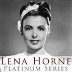 Lena Horne альбом Platinum Series: Lena Horne