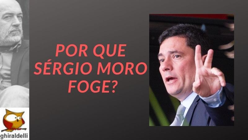 Por que Sérgio Moro foge