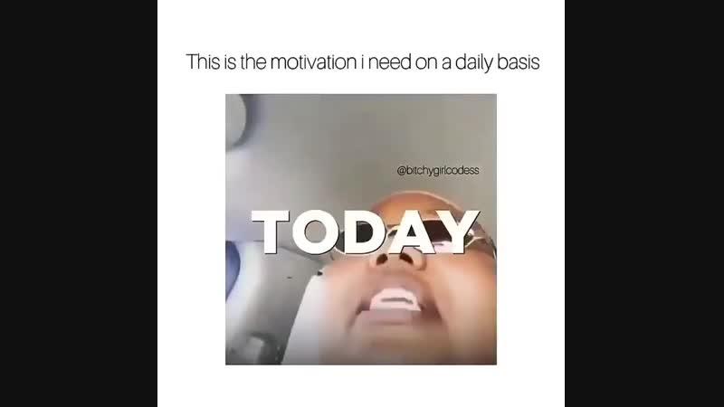 Mutha f*cking motivation