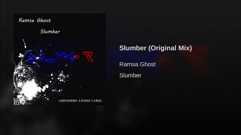 Ramsa Ghost - Slumber (Original Mix)
