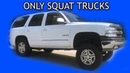 Only Squat Trucks