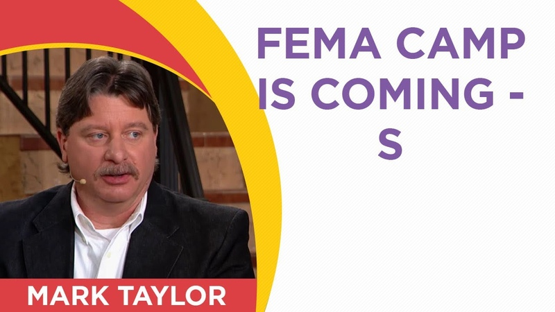 Mark Taylor Interview October 2018 FEMA Camp Is Coming S