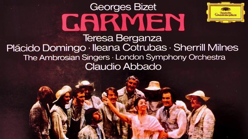 Bizet - Carmen Opera (Berganza, Domingo - reference recording Claudio Abbado)
