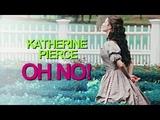 Katherine Pierce Oh no!