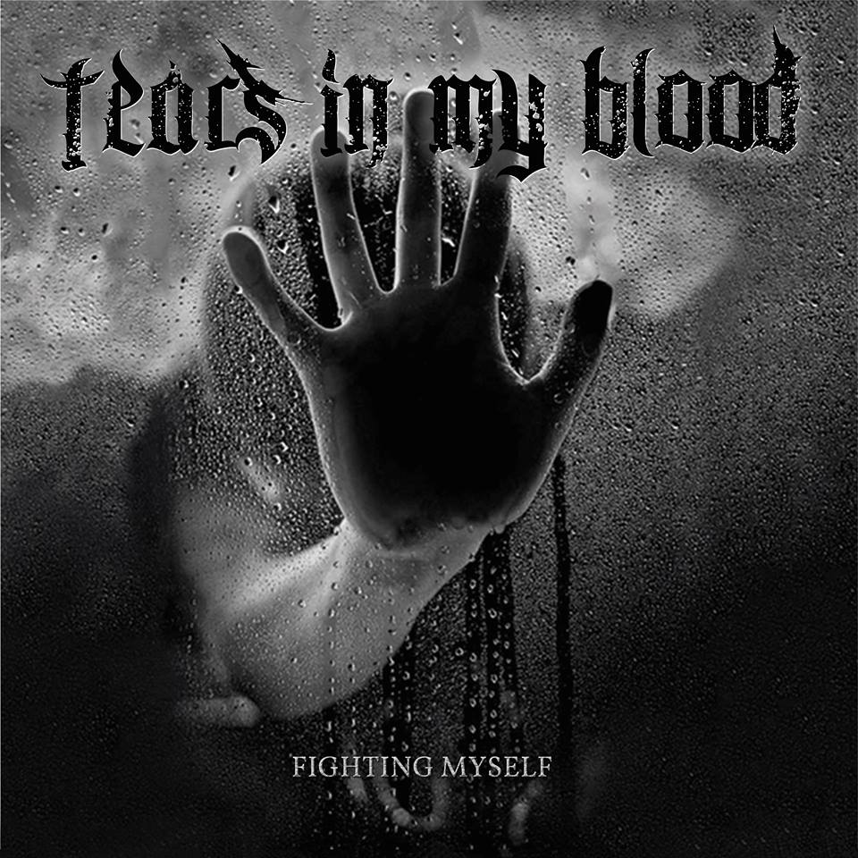 Tears In My Blood - Fighting Myself (2016)