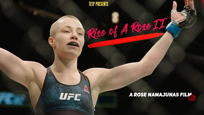 Rise of A Rose II A Rose Namajunas Film