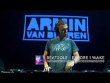 Beatsole - Before I Wake ASOT played by Armin van Buuren at Tomorrowland 2017 (ASOT Stage)