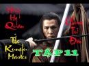 Chung Tử Đơn Anh Hùng Hồng Hy Quan Tập 11 The Kungfu Master Donnie Yen 2014