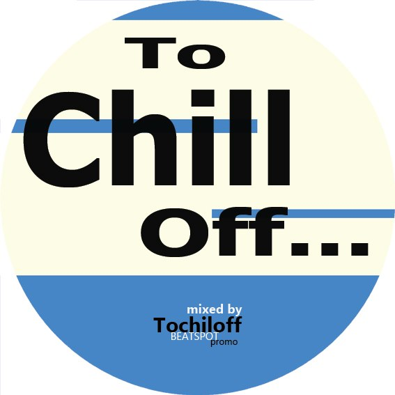 Gennadiy Tochiloff - To Chill Off...