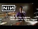 Nine Inch Nails We`re In This Together Drum Cover by Ruslan Timonin