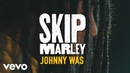 Skip Marley Johnny Was Acoustic