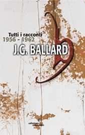 [Libro] James G. Ballard - Tutti i racconti vol. I (1956-1962) - ITA