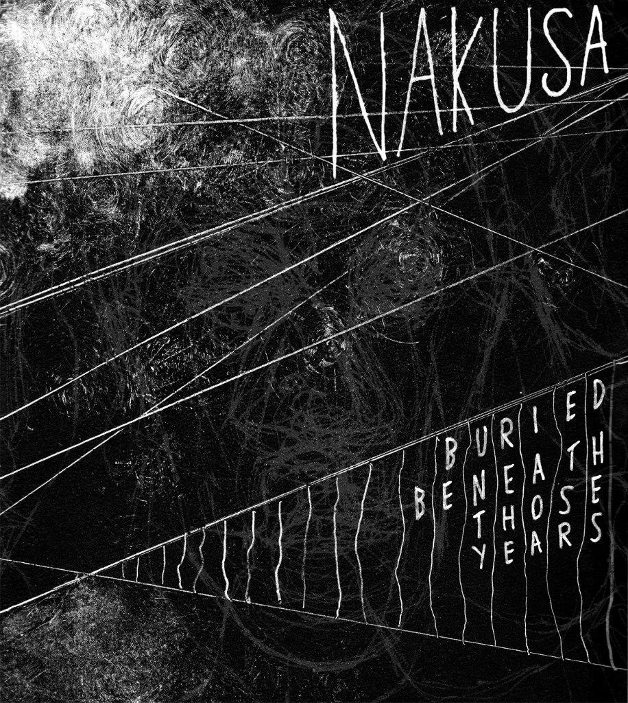Nakusa - Buried Beneath Those Years (2012)
