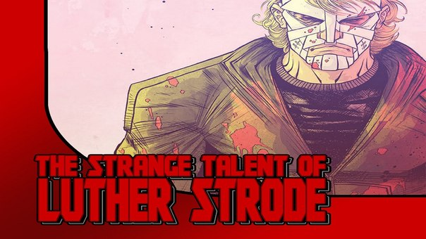 Прочитал - Рассказал #5 - The Strange Talent of Luther Strode, 2011