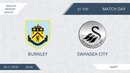 AFL18. England. Premier League. Day 31. Burnley - Swansea City