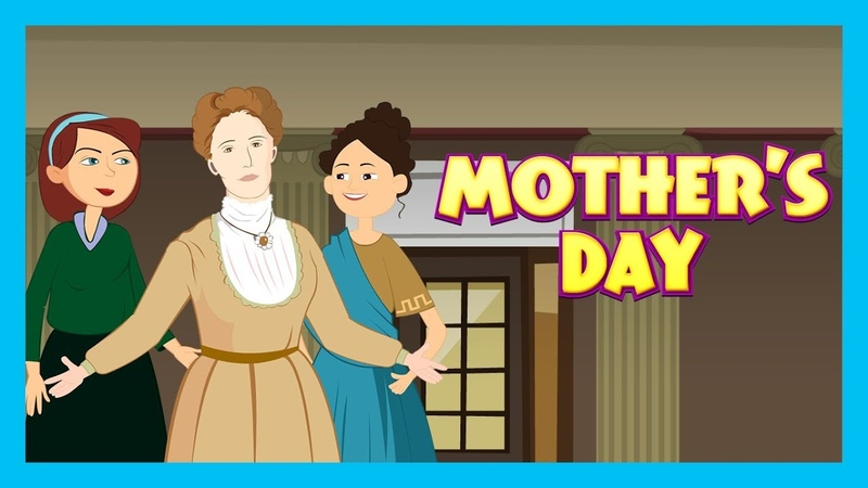 MOTHER'S DAY WHY DO WE CELEBRATE MOTHERS' DAY Mother's Day Celebration Animated Story