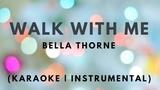 Bella Thorne - Walk With Me (Karaoke Instrumental)