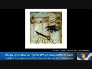 Live: Влад Воробьев- Saturday Morning Live Mix -The Best of Visual neoclassical Omdaru radio