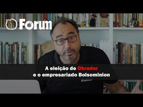Fórum Onze e Meia | A eleição de Obrador e o empresariado Bolsominion