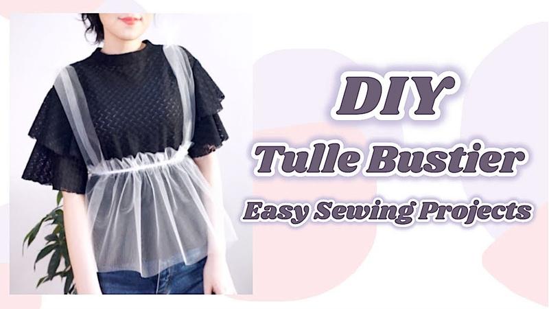 DIY Tulle Bustier / 手作り服 ファッション * チュールビスチェの作り方 / Costura / 옷만들기 / Sewin
