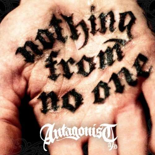 Antagonist A.D.  - Nothing From No One (2012)