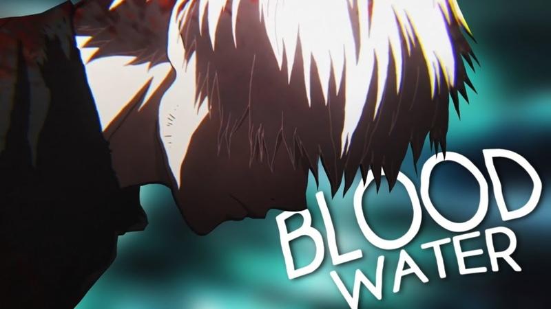 Tokyo Ghoul:re「AMV」▪ Blood Water ▪ (2018) ▪ (HD)