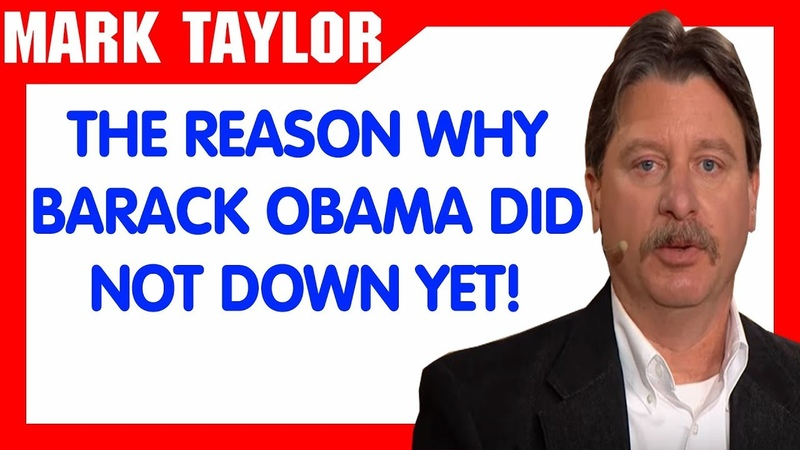 Mark Taylor Update December 24 2018 — THE REASON WHY BARACK OBAMA DID NOT DOWN YET