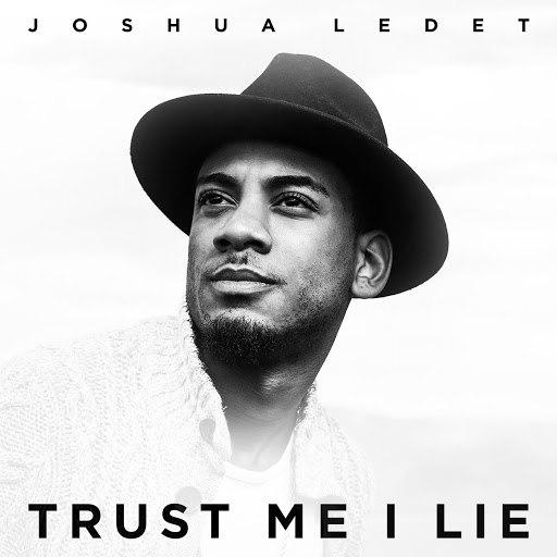 Joshua Ledet альбом Trust Me I Lie