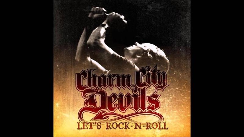 Charm City Devils - Lets Rock-N-Roll (Full Album)