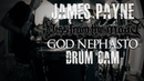 James Payne - Hiss From The Moat 'God Nephasto' Drum Cam
