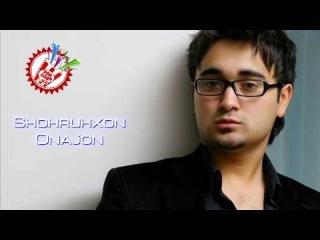 Shohruhxon - Onajon (new music)