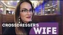 Crossdresser wife. Интервью с женой кроссдрессера